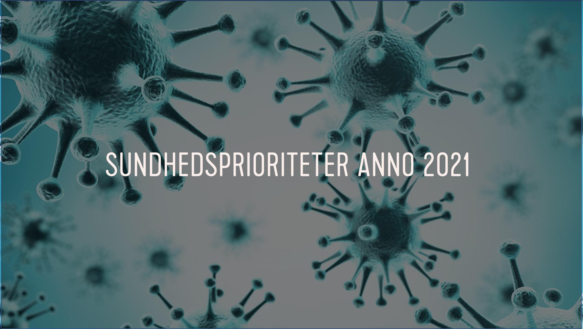 Sundhedsprioriteter anno 2021. Holder præmisserne?